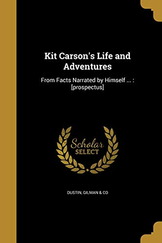 Kit Carson s Life and Adventures (Paperback)