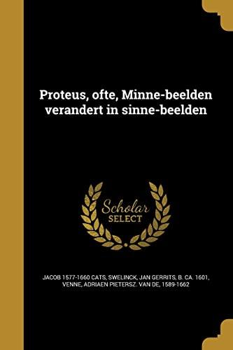 Proteus, Ofte, Minne-Beelden Verandert in Sinne-Beelden (Paperback): Jacob 1577-1660 Cats