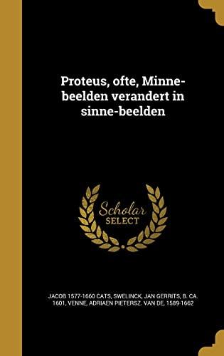 Proteus, Ofte, Minne-Beelden Verandert in Sinne-Beelden (Hardback): Jacob 1577-1660 Cats