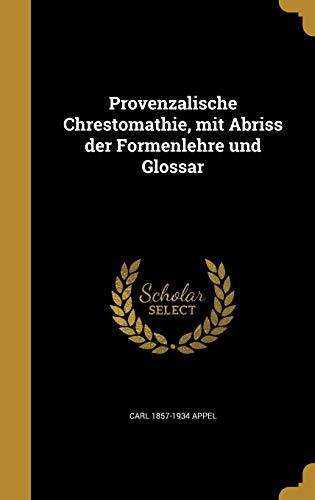 9781371812973: Provenzalische Chrestomathie, Mit Abriss Der Formenlehre Und Glossar (German Edition)