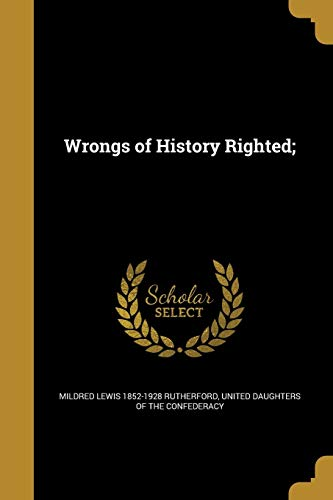 9781371833510: Wrongs of History Righted;