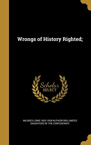 9781371833527: Wrongs of History Righted;