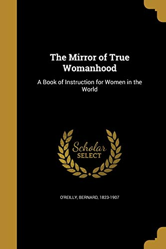 The Mirror of True Womanhood: A Book