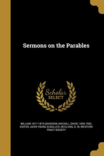 Sermons on the Parables (Paperback): William 1817-1875 Davidson,