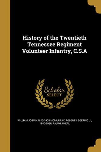 History of the Twentieth Tennessee Regiment Volunteer: William Josiah 1842-1905