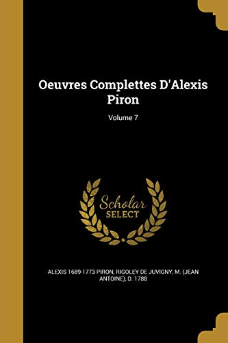 9781371976705: Oeuvres Complettes D'Alexis Piron; Volume 7