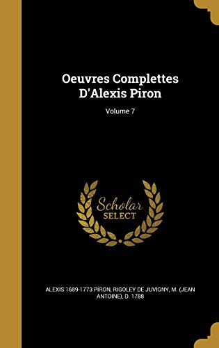 9781371976736: Oeuvres Complettes D'Alexis Piron; Volume 7