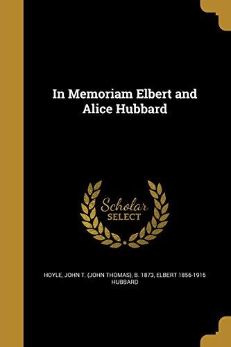 In Memoriam Elbert and Alice Hubbard (Paperback): Elbert 1856-1915 Hubbard