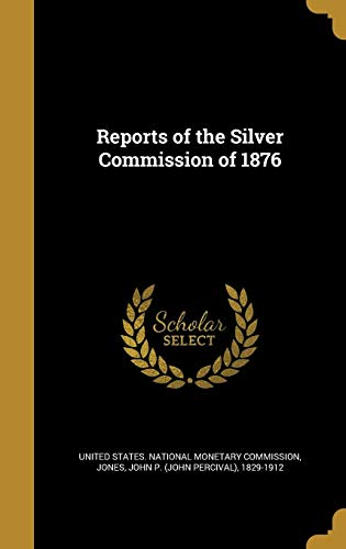 9781372013508: Reports of the Silver Commission of 1876