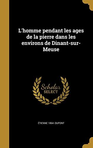 L Homme Pendant Les Ages de La: Etienne 1864- DuPont