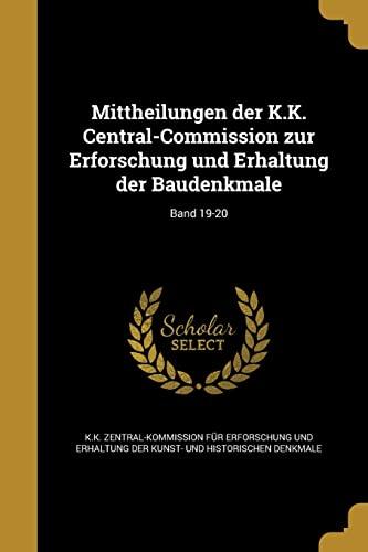 9781372020308: Mittheilungen Der K.K. Central-Commission Zur Erforschung Und Erhaltung Der Baudenkmale; Band 19-20 (German Edition)