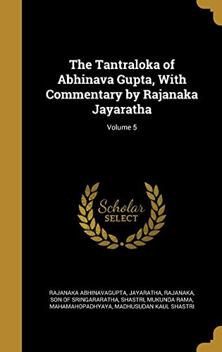 9781372050206: The Tantraloka of Abhinava Gupta, with Commentary by Rajanaka Jayaratha; Volume 5
