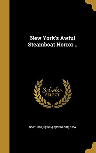 9781372071720: New York's Awful Steamboat Horror ..