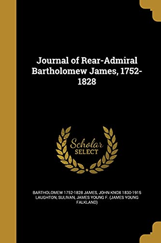 Journal of Rear-Admiral Bartholomew James, 1752-1828 (Paperback): Bartholomew 1752-1828 James,