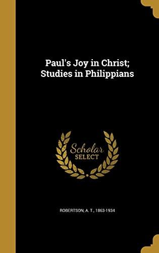 9781372102707: Paul's Joy in Christ; Studies in Philippians