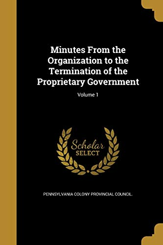 9781372126482: Minutes from the Organization to the Termination of the Proprietary Government; Volume 1