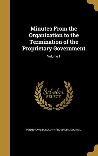 9781372126536: Minutes from the Organization to the Termination of the Proprietary Government; Volume 1
