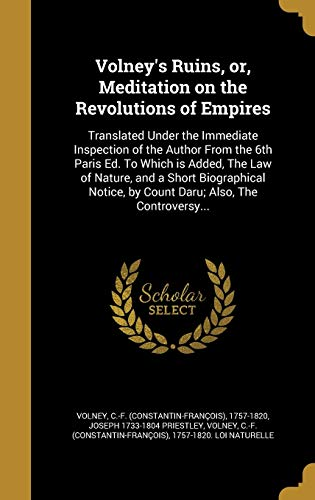 9781372184697: Volney's Ruins, Or, Meditation on the Revolutions of Empires: Translated Under the Immediate Inspection of the Author from the 6th Paris Ed. to Which ... by Count Daru; Also, the Controversy...