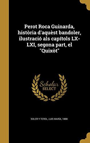9781372192180: Perot Roca Guinarda, Historia D'Aquest Bandoler, Ilustracio ALS Capitols LX-LXI, Segona Part, El Quixot