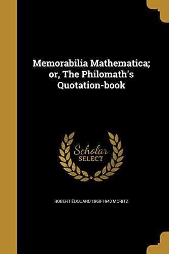 9781372240706: Memorabilia Mathematica; Or, the Philomath's Quotation-Book