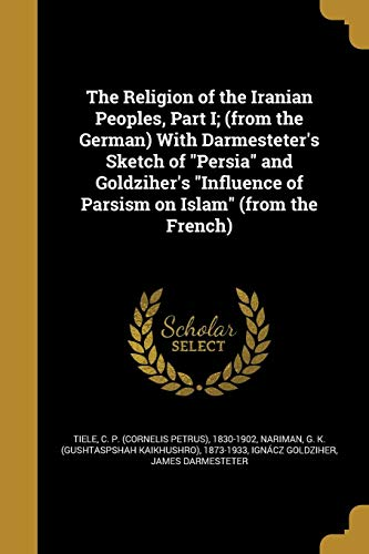 The Religion of the Iranian Peoples, Part: Ignacz Goldziher