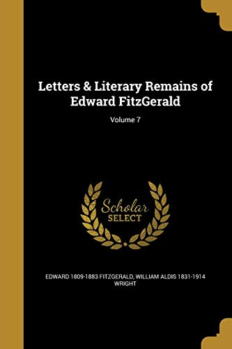 9781372248634: Letters & Literary Remains of Edward Fitzgerald; Volume 7