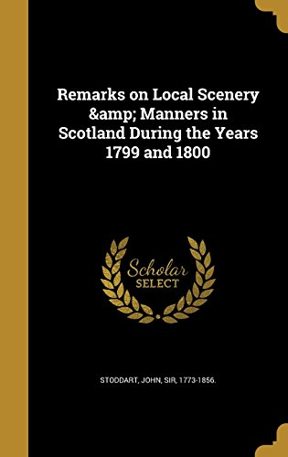 Remarks on Local Scenery & Manners in: Stoddart, John Sir,