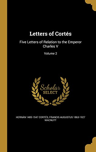 9781372252952: Letters of Cortes: Five Letters of Relation to the Emperor Charles V; Volume 2