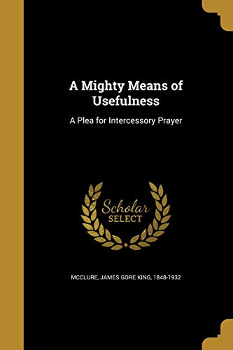 A Mighty Means of Usefulness: A Plea