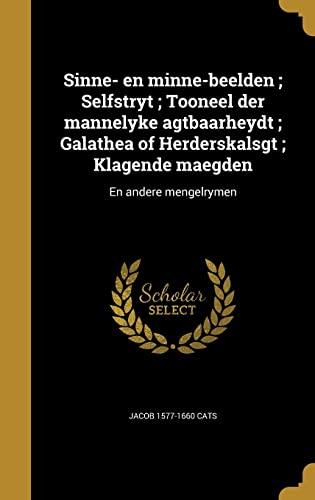 Sinne- En Minne-Beelden; Selfstryt; Tooneel Der Mannelyke: Jacob 1577-1660 Cats