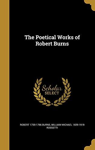 The Poetical Works of Robert Burns (Hardback): Robert 1759-1796 Burns,