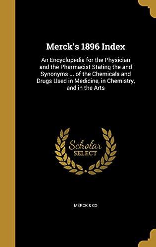 Merck's 1896 Index: An Encyclopedia for the: Merck &. Co