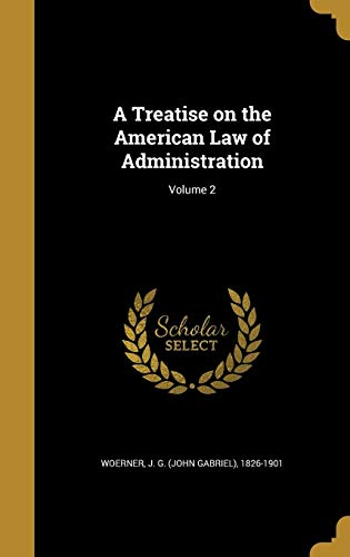 9781372308802: A Treatise on the American Law of Administration; Volume 2