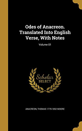 9781372318351: Odes of Anacreon. Translated Into English Verse, with Notes; Volume 01