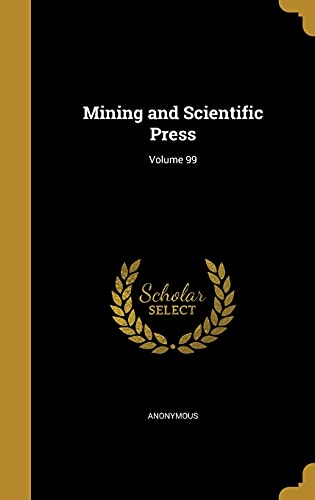 9781372319549: Mining and Scientific Press; Volume 99