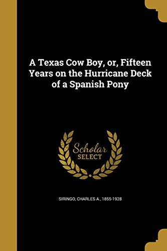 9781372344015: A Texas Cow Boy, Or, Fifteen Years on the Hurricane Deck of a Spanish Pony