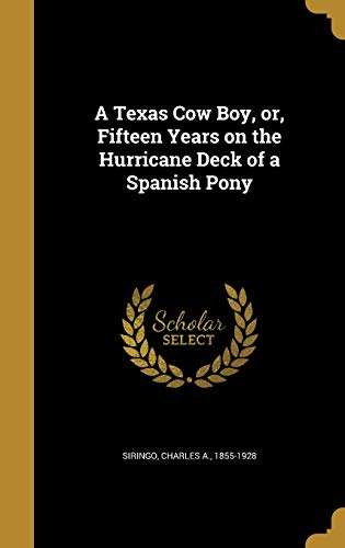 9781372344039: A Texas Cow Boy, Or, Fifteen Years on the Hurricane Deck of a Spanish Pony