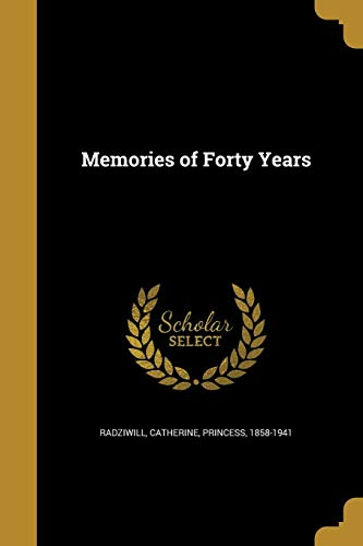 9781372382192: Memories of Forty Years