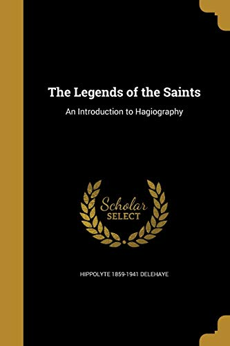 9781372386039: The Legends of the Saints: An Introduction to Hagiography