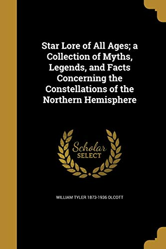 9781372440014: Star Lore of All Ages; A Collection of Myths, Legends, and Facts Concerning the Constellations of the Northern Hemisphere