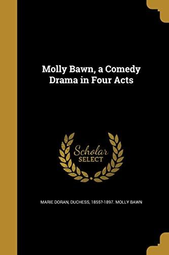 Molly Bawn, a Comedy Drama in Four: Marie Doran