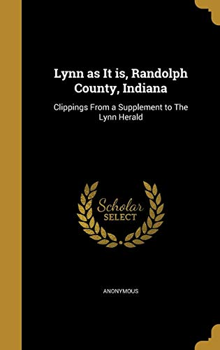 9781372455681: Lynn as It Is, Randolph County, Indiana: Clippings from a Supplement to the Lynn Herald