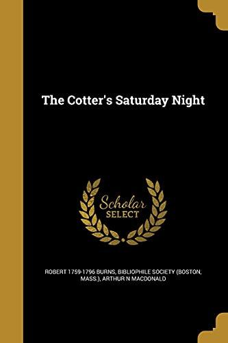 The Cotter s Saturday Night (Paperback): Robert 1759-1796 Burns,