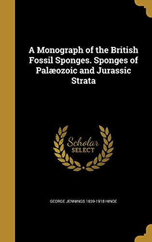 9781372481666: A Monograph of the British Fossil Sponges. Sponges of Palaeozoic and Jurassic Strata