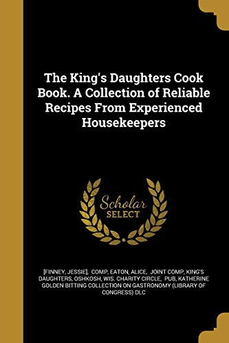 The King s Daughters Cook Book. a