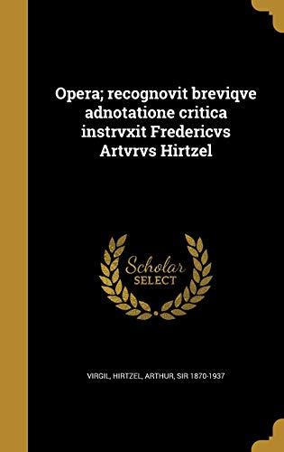 9781372572685: Opera; Recognovit Breviqve Adnotatione Critica Instrvxit Fredericvs Artvrvs Hirtzel (Latin Edition)