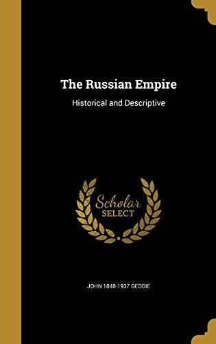 9781372592164: The Russian Empire: Historical and Descriptive