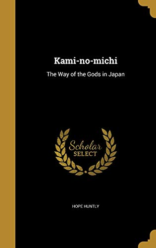 Kami-No-Michi: The Way of the Gods in: Huntly, Hope