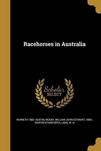 Racehorses in Australia (Paperback): Kenneth 1882- Austin,