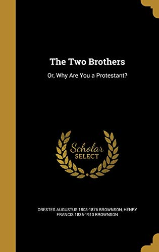 9781372731006: The Two Brothers: Or, Why Are You a Protestant?